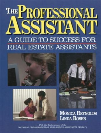 Professional Assistant: A Guide to Success for Real Estate Assistants