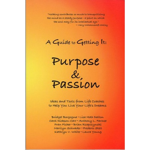 A Guide to Getting It: Purpose And Passion