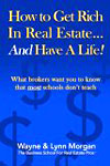 How to Get Rich in Real Estate, and Have a Life!