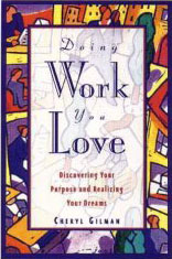 Doing Work You Love : Discovering Your Purpose and Realizing Your Dreams
