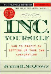 Inc. Yourself: How to Profit by Setting up Your Own Corporation