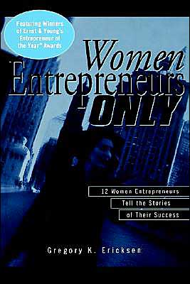 Women Entrepreneurs Only: 12 Women Entrepreneurs Tell the Stories of Their Success