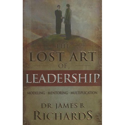 The Lost Art of Leadership: Modeling-Mentoring-Multiplication